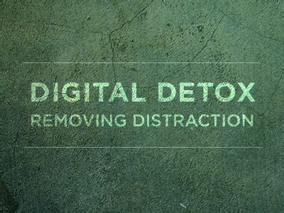 Digital Detox: On removing distractions and getting the